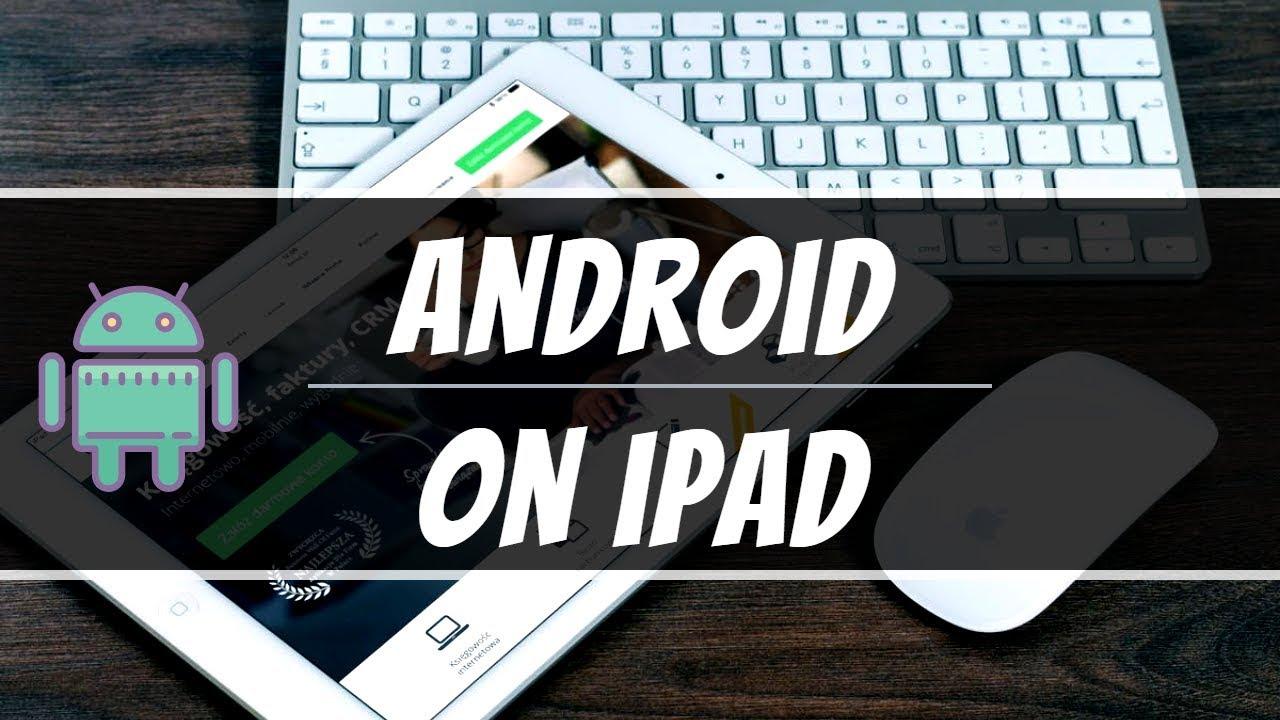 Run Android in IPAD