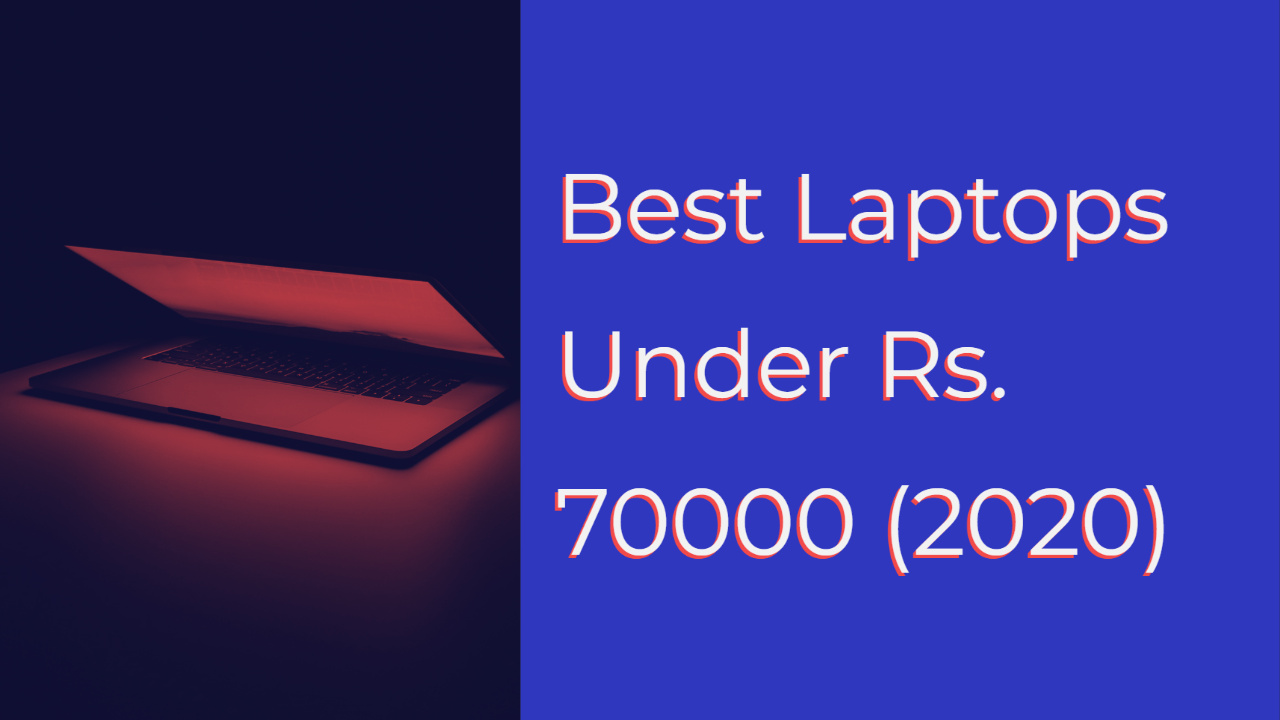Best Laptop 2020 Under Rs. 70000